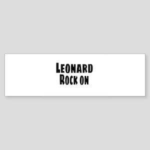 Leonard Rock On Bumper Sticker
