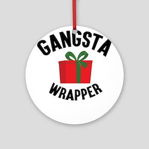 Gangsta Wrapper Round Ornament