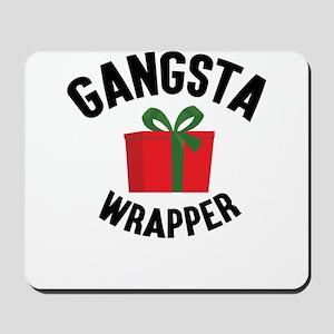 Gangsta Wrapper Mousepad