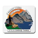 I Bought A Sheep Mountain Mousepad