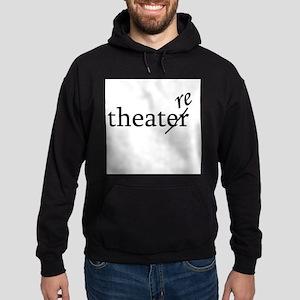 "Theatre Spelled ""re"" Sweatshirt"