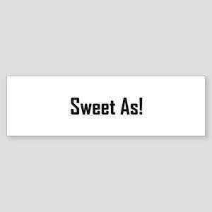 Sweet As 2 Bumper Sticker
