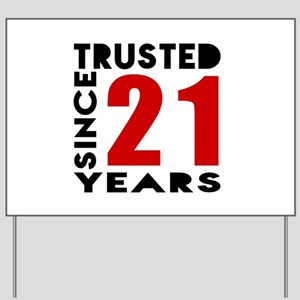Trusted Since 21 Years Yard Sign
