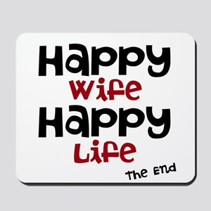 Happy Wife Happy Life The End Mousepad