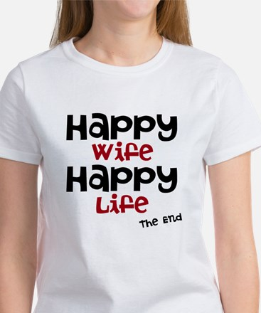 Happy Wife Happy Life The End T-Shirt