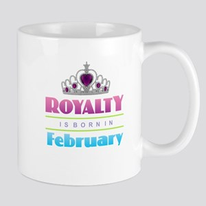 Royalty is Born in February Mugs