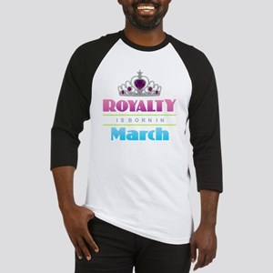 Royalty is Born in March Baseball Jersey