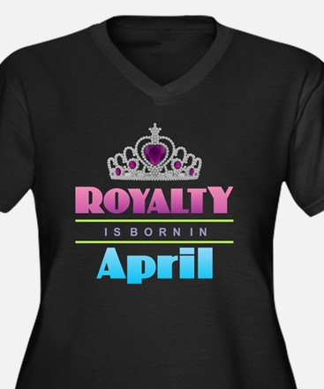 Royalty is Born in April Plus Size T-Shirt