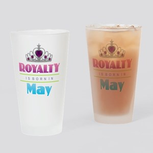 Royalty is Born in May Drinking Glass