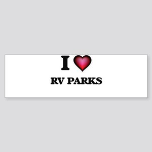 I love Rv Parks Bumper Sticker
