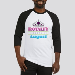Royalty is Born in August Baseball Jersey