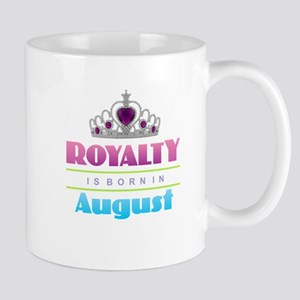 Royalty is Born in August Mugs