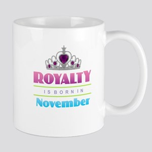Royalty is Born in November Mugs