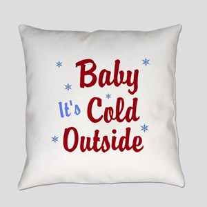 Baby Its Cold Outside Everyday Pillow