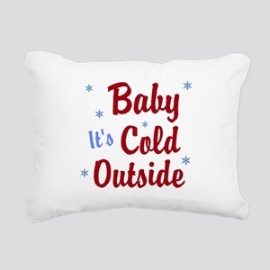 Baby Its Cold Outside Rectangular Canvas Pillow