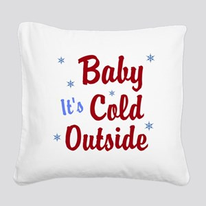 Baby Its Cold Outside Square Canvas Pillow