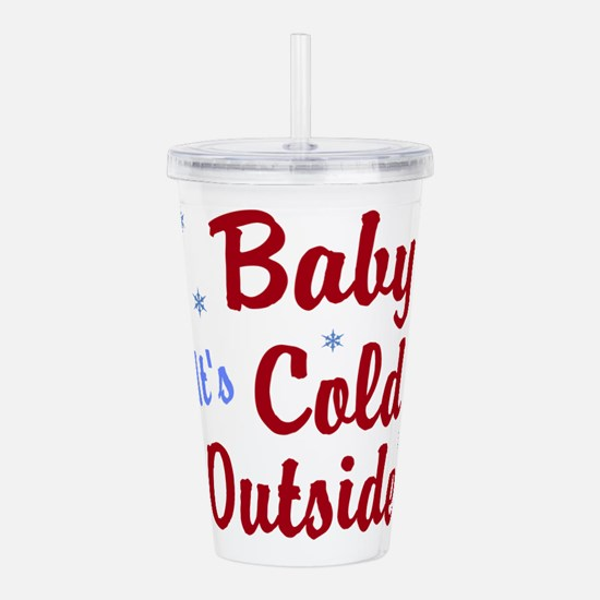 Baby Its Cold Outside Acrylic Double-wall Tumbler