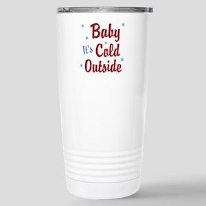 Baby Its Cold Outside Travel Mug