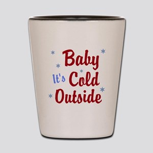 Baby Its Cold Outside Shot Glass