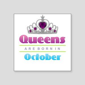 Queens are Born In October Sticker