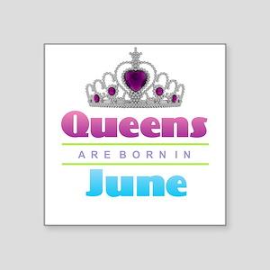 Queens are Born In June Sticker