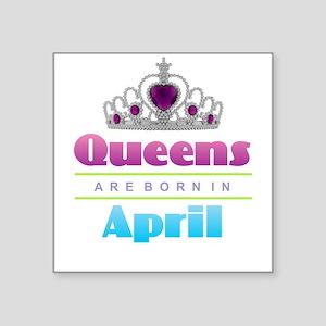Queens are Born In April Sticker