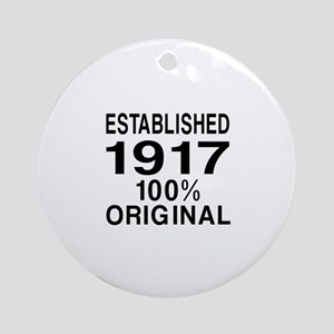 Established In 1917 Round Ornament