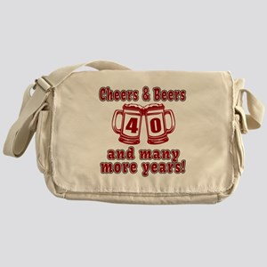Cheers And Beers 40 And Many More Ye Messenger Bag