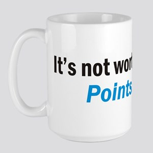 Its Not Worth The Points Coffee Mug Size Mugs