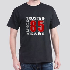 Trusted Since 85 Years Dark T-Shirt