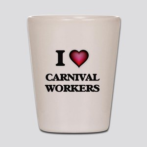 I love Carnival Workers Shot Glass