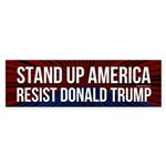 Stand Up Resist Donald Trump Bumper Sticker
