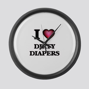 I love Dirty Diapers Large Wall Clock