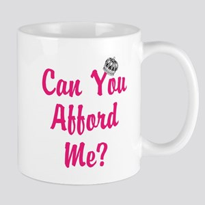 Can You Afford Me Mugs