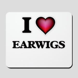 I love Earwigs Mousepad