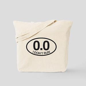 0.0 I Don't Run Tote Bag