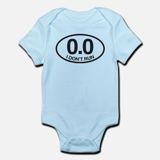 0.0 I Don't Run Infant Bodysuit