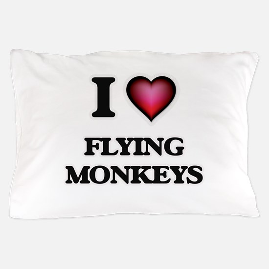 I love Flying Monkeys Pillow Case