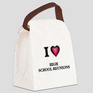 I love High School Reunions Canvas Lunch Bag
