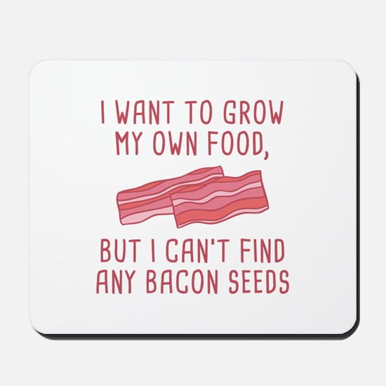 Bacon Seeds Mousepad