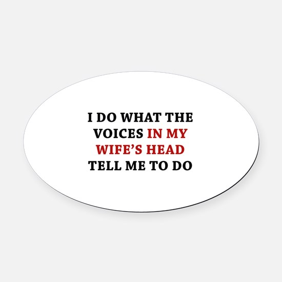Tell Me To Do Oval Car Magnet