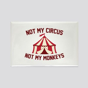 Not My Circus Rectangle Magnet