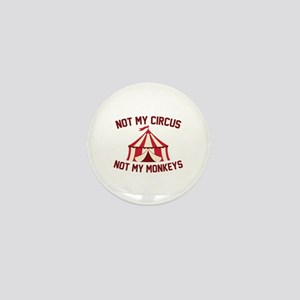 Not My Circus Mini Button