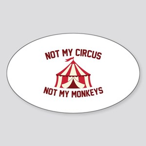 Not My Circus Sticker (Oval)