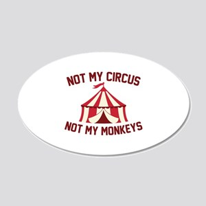 Not My Circus 22x14 Oval Wall Peel