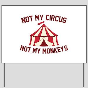 Not My Circus Yard Sign