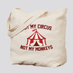 Not My Circus Tote Bag