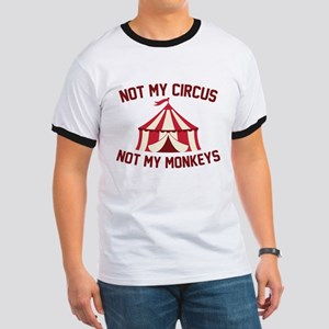 Not My Circus Ringer T
