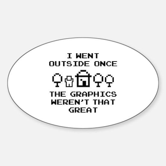 I Went Outside Once Sticker (Oval)