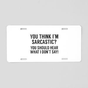 Sarcastic Aluminum License Plate